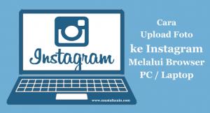 Cara Upload Foto ke Instagram dari Laptop / PC