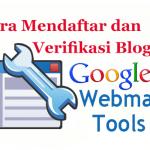 Cara Mendaftar dan Verifikasi Blog di Google Webmaster Tool