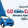 Cara Pesan GO-CAR Melalui Aplikasi GO-JEK
