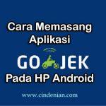 Cara Memasang Aplikasi GO-JEK Pada HP Android