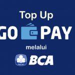 Cara Mudah Top Up GO-PAY Melalui BCA