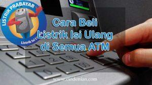 Cara Beli Listrik Isi Ulang di Semua ATM