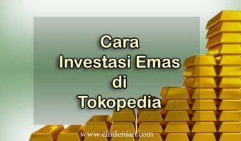Cara Mudah Investasi Emas di Tokopedia