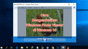 Cara Mengembalikan Windows Photo Viewer di Windows 10