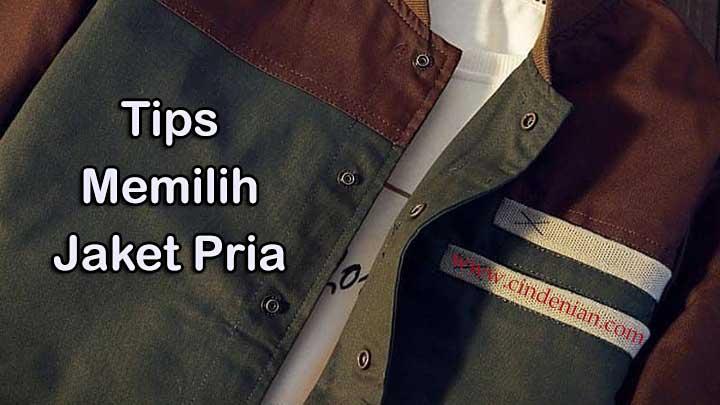 Tips Memilih Jaket Pria Yang Tepat dan Nyaman Dipakai