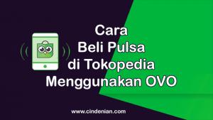 Cara Membeli Pulsa di Tokopedia Menggunakan OVO