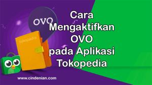 Cara Mengaktifkan OVO pada Aplikasi Tokopedia